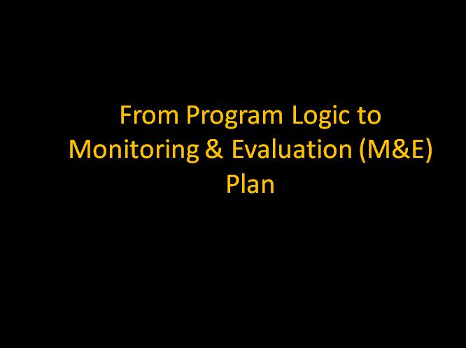 From program logic to M&E plan presentation
