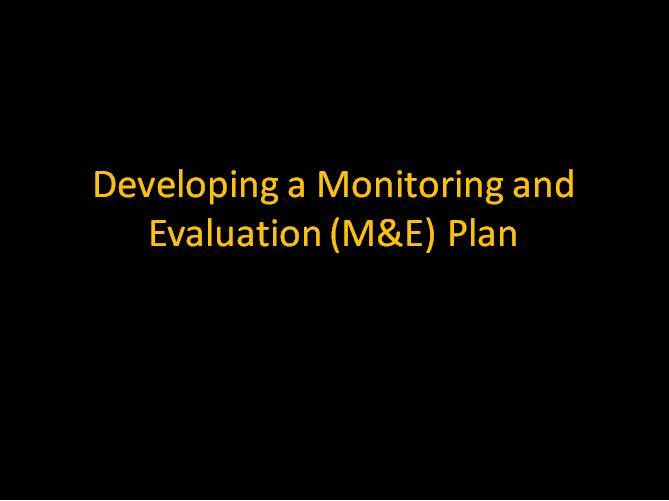 How to develop a monitoring and evaluation plan presentation